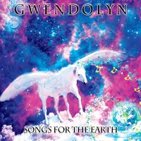 Gwendolyn | Songs for the Earth
