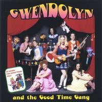 Gwendolyn and the Good Time Gang | Gwendolyn and the Good Time Gang