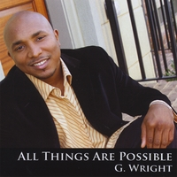 G. Wright | All Things Are Possible