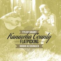 Tyler Grant | Kanawha County Flatpicking | CD Baby Music Store