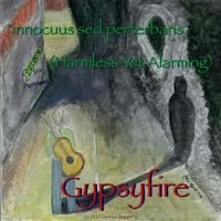 Gypsyfire | Innocuus Sed Perterbands (Harmless yet Alarming)