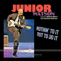 Junior Watson | Nothin' to it but to Do It
