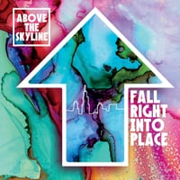 Above the Skyline | Fall Right into Place
