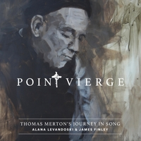 Alana Levandoski | Point Vierge: Thomas Merton's Journey in Song