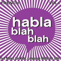 Habla Blah Blah: French, Vol. One