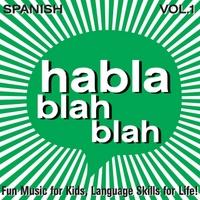 Habla Blah Blah: Spanish, Vol. One