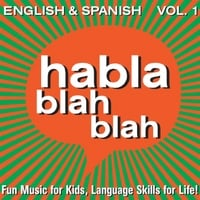 Habla Blah Blah: English & Spanish, Vol. One