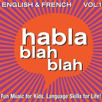 Habla Blah Blah: English & French, Vol. One