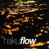 Haiku: flow