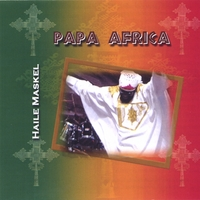 Haile Maskel | Papa Africa | CD Baby Music Store