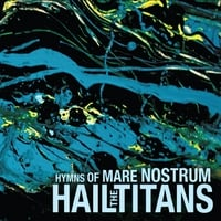Hail the Titans | Hymns of Mare Nostrum