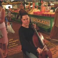 Matt Haimovitz - Goulash!
