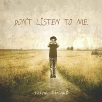 Halem Albright | Don't Listen to Me