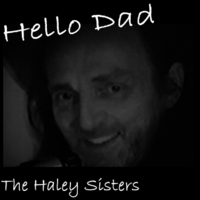 The Haley Sisters | Hello Dad