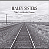 Haley Sisters: When I Reach the Place I