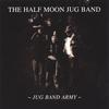 The Half Moon Jug Band: Jug Band Army