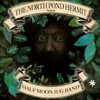 Half Moon Jug Band: North Pond Hermit Sessions