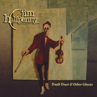 Jim Halfpenny | Truth Trust & Other Ghosts