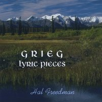 Hal Freedman | Grieg: Lyric Pieces