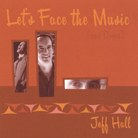 Jeff Hall | Let's Face The Music