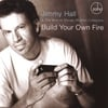 Jimmy Hall: Build Your Own Fire