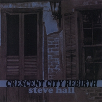 Steve Hall | Crescent City Rebirth