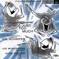 Hal Schaefer | Just Too Much