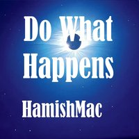 Hamishmac | Do What Happens