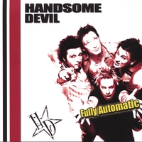 HANDSOME DEVIL: Fully Automatic