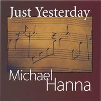 Michael Hanna | Just Yesterday