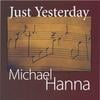 Michael Hanna: Just Yesterday