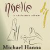 Michael Hanna: Noelle: A Christmas Album