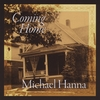 Michael Hanna: Coming Home