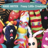 Hans Mayer | Funny Little Creatures