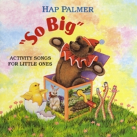 Hap Palmer | So Big - Activity Songs For Little Ones