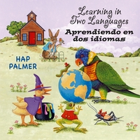 Hap Palmer | Learning In Two Languages / Aprendiendo en dos idiomas