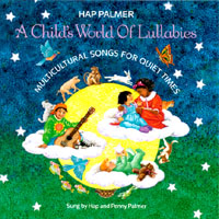 Hap Palmer | A Child's World of Lullabies-Multicultural Songs For Quiet Times