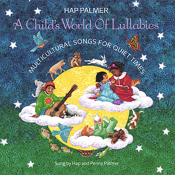 Hap Palmer A Child S World Of Lullabies Multicultural Songs For