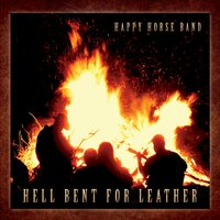 Happy Horse Band | Hell Bent for Leather