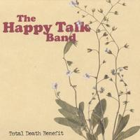 The Happy Talk Band | Total Death Benefit