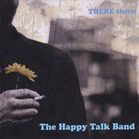 The Happy Talk Band | There there
