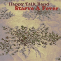 Happy Talk Band | Starve A Fever