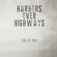 Harbors Over Highways | Live At Old Quarter Acoustic Cafe