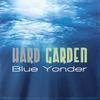 Hard Garden: Blue Yonder