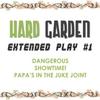 Hard Garden: Extended Play #1