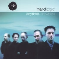 Hard Logic | Anytime Anywhere