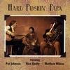 HARD PUSHIN' PAPA: Hard Pushin' Papa