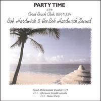Bob Hardwick & the Bob Hardwick Sound | Party Time at the Coral Beach Club, Bermuda