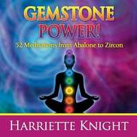 Harriette Knight | Gemstone Power! 52 Meditations from Abalone to Zircon