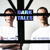 Dale Harris And Jez Henderson: Dark Tales